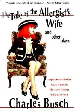 Tale of the Allergist's Wife and Other Plays: Vampire Lesbians of Sodom; Psycho Beach Party; The Lady in Question; Red Scare of Sunset