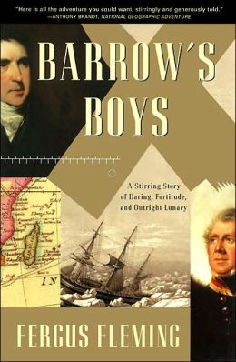 Barrow's Boys: A Stirring Story of Daring Fortitude, and Outright Lunacy