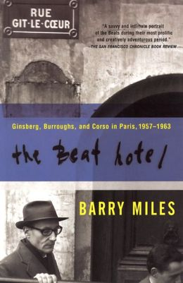 Beat Hotel: Ginsberg, Burroughs and Corso in Paris, 1957-1963