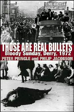 Those Are Real Bullets: Bloody Sunday, Derry 1972
