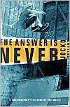 Answer Is Never: A Skateboarder's History of the World
