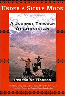 Under A Sickle Moon: A Journey Through Afghanistan