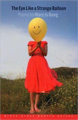 Eye Like a Strange Balloon (Grove Press Poetry Series)