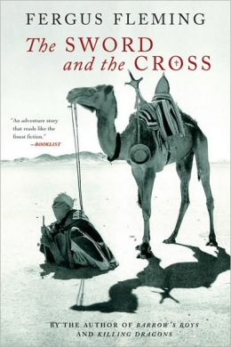 Sword and the Cross: Two Men and an Empire of Sand
