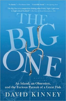 The Big One: An Island, an Obsession, and the Furious Pursuit of a Great Fish