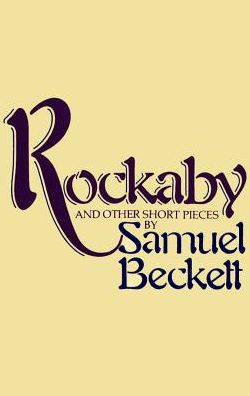 Rockaby and Other Short Pieces