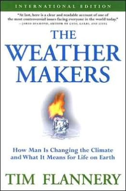 Weather Makers: How Man Is Changing the Climate and What It Means for Life on Earth