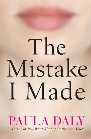 The Mistake I Made: A Novel