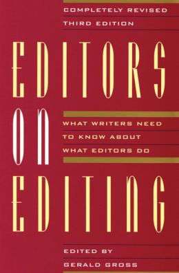Editors on Editing: What Writers Need to Know About What Editors Do