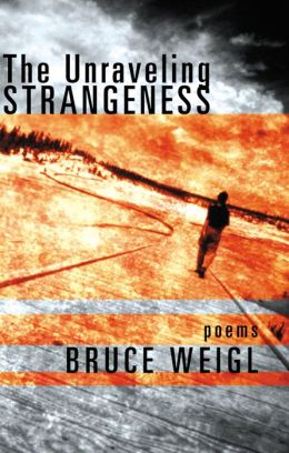 The Unraveling Strangeness: Poems