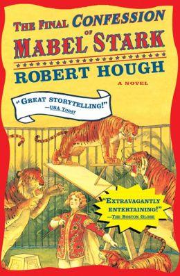 The Final Confession of Mabel Stark: A Novel