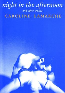Night in the Afternoon and Other Erotica