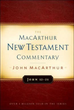 John 12-21 (MacArthur New Testament Commentary Series)