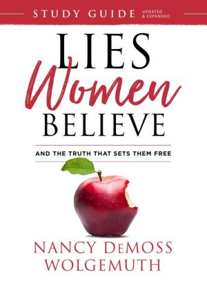 Lies Women Believe Study Guide: And the Truth that Sets Them Free