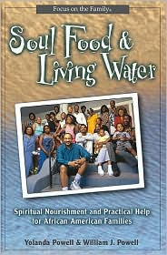 Soul Food and Living Water: Spiritual Nourishment and Practical Help for the African American Family
