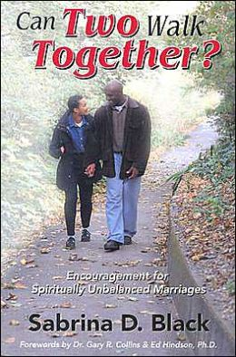 Can Two Walk Together?: Encouragement for Spiritually Unbalanced Marriages