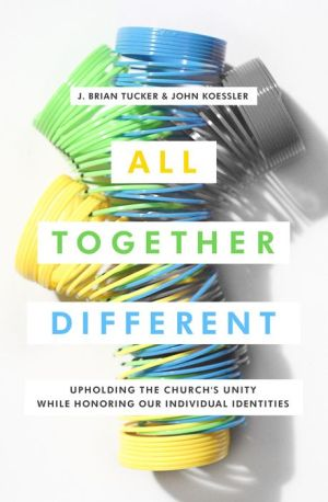 All Together Different: Upholding the Church's Unity While Honoring Our Individual Identities