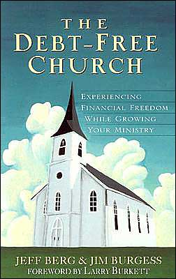 Debt-Free Church: Moving Toward Financial Freedom While Growing Your Ministry