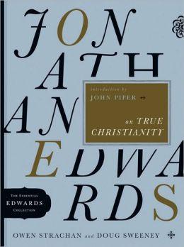 Jonathan Edwards on True Christianity