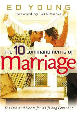 Ten Commandments of Marriage: Do's and Don'ts for a Lifelong Covenant