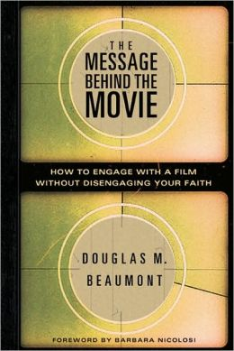 Message Behind the Movie: How to Engage with a Film Without Disengaging Your Faith