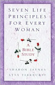 Seven Life Principles for Every Woman: A Bible Study