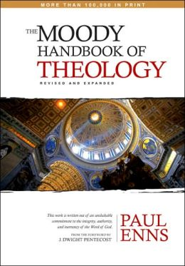 Moody Handbook of Theology, Revised and Expanded