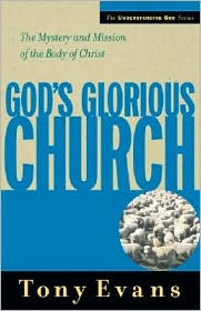 God's Glorious Church (Understanding God Series): The Mystery and Mission of the Body of Christ