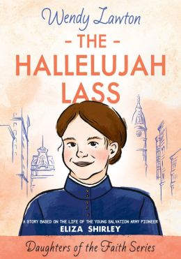 Halleujah Lass: A Story on The Life of Salvation Army Pioneer