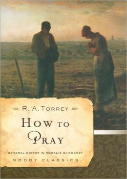How to Pray (Moody ClassicsSeries)