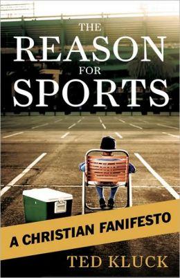 The Reason for Sports: A Christian Fanifesto
