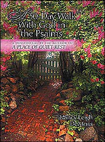 30-Day Walk with God in the Psalms: A Devotional from the Author of a Place of Quiet Rest