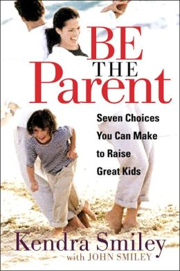 Be The Parent: Seven Choices You Need to Make to Take Back Control