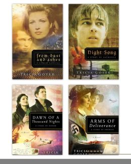 Tricia Goyer WWII Series: From Dust and Ashes, Night Song, Dawn of a Thousand Nights, and Arms of Deliverance
