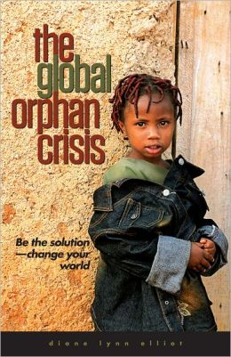 The Global Orphan Crisis SAMPLER: Be the Solution, Change Your World