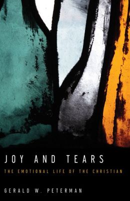 Joy and Tears SAMPLER: The Emotional Life of the Christian