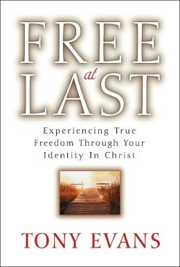 Free at Last: Experienceing True Freedom Through Your Identity in Christ