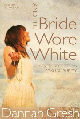 And the Bride Wore White SAMPLER: Seven Secrets to Sexual Purity