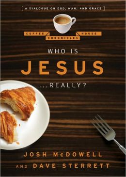 Who Is Jesus ... Really?: A Dialogue on God, Man, and Grace