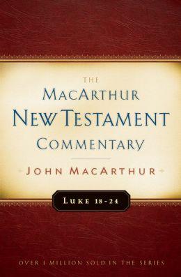 Luke 18-24 MacArthur New Testament Commentary