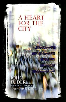 Heart for the City: Effective Ministries to the Urban Community