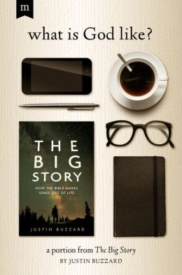 What is God Like?: A Portion from The Big Story