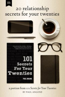 20 Relationship Secrets for Your Twenties: A Portion from 101 Secrets for Your Twenties