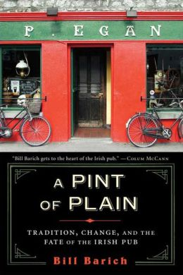 Pint of Plain: Tradition, Change, and the Fate of the Irish Pub