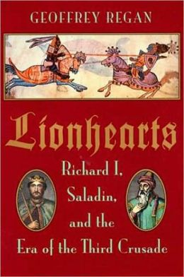 Lionhearts: Richard I, Saladin, and the Era of the Third Crusade