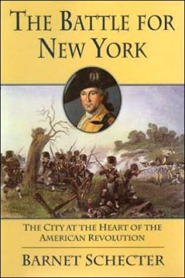 The Battle for New York: The City at the Heart of the American Revolution