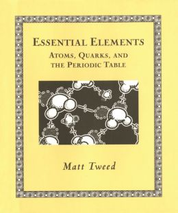 Essential Elements: Atoms, Quarks, and the Periodic Table