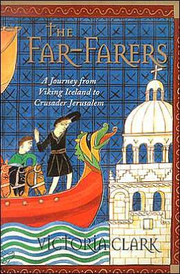 Far-Farers: A Journey from Viking Iceland to Crusader Jerusalem