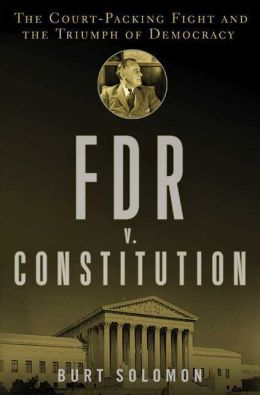 FDR v. Constitution: The Court-Packing Fight and the Triumph of Democracy