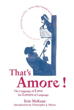 That's Amore!: The Language of Love for Lovers of Language